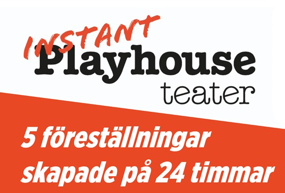 Instant Playhouse, Playhouse Teater, Rheborg, Sandeberg